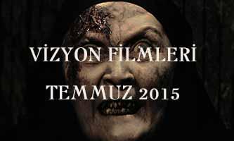 Vizyon Filmleri Temmuz 2015