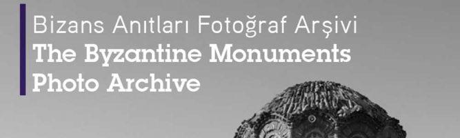 Bizans Anıtları Fotoğraf Arşivi Kullanıma Açıldı