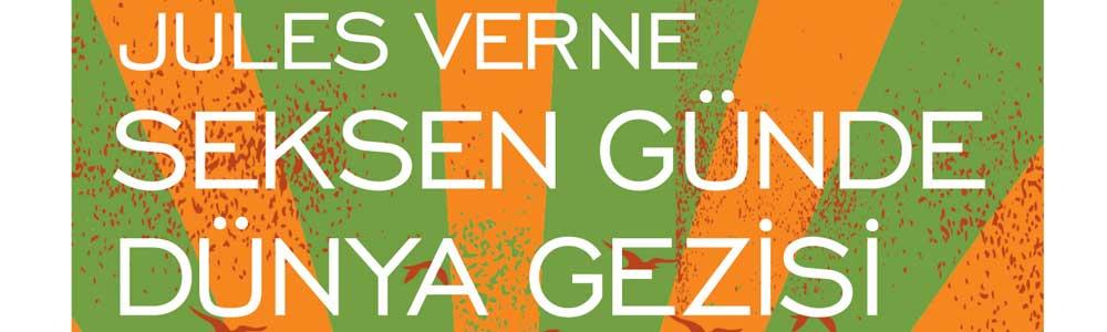 Jules Verne Seksen Günde Dünya Gezisi Raflarda