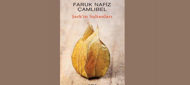 Şarkın Sultanları | Faruk Nafiz Çamlıbel