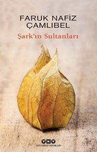 faruk-nafiz-camlibel-sarkin-sultanlari